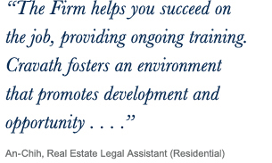 ''The Firm helps you succeed on the job, providing ongoing training. Cravath fosters an environment 